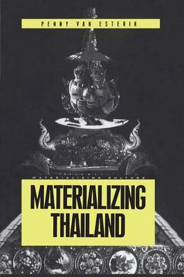 Materializing Thailand - Materializing Culture v. 6 (Paperback)