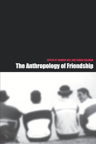 The Anthropology of Friendship (Paperback)
