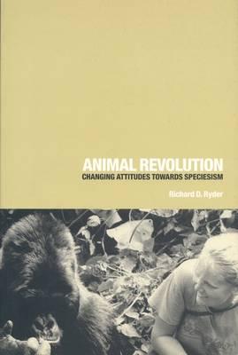 Animal Revolution: Changing Attitudes Towards Speciesism (Paperback)
