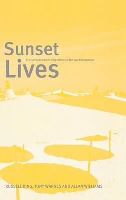 Sunset Lives: British Retirement Migration to the Mediterranean (Hardback)
