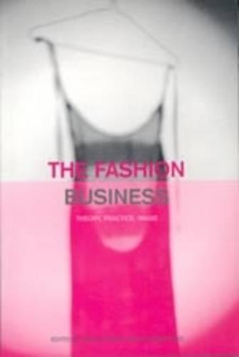 The Fashion Business: Theory, Practice, Image (Paperback)