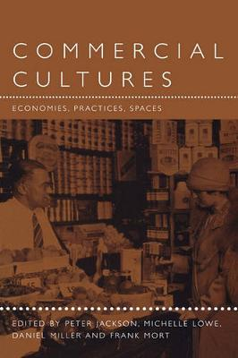 Commercial Cultures: Economies, Practices, Spaces - Leisure, Consumption and Culture (Paperback)