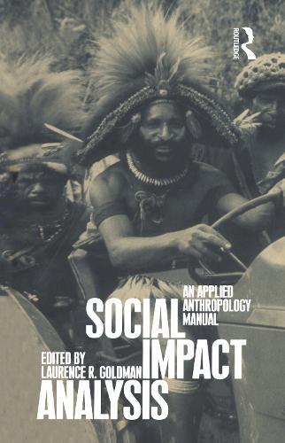 Social Impact Analysis: An Applied Anthropology Manual (Paperback)