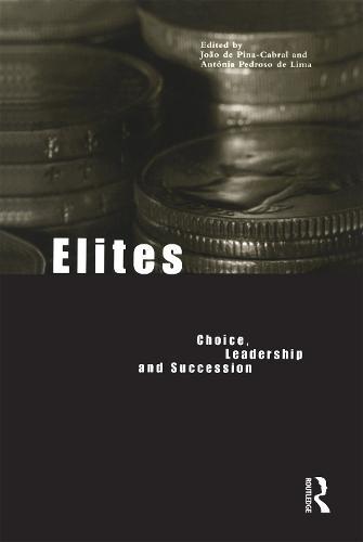 Elites: Choice, Leadership and Succession (Hardback)