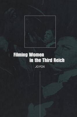Filming Women in the Third Reich (Paperback)