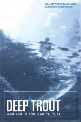 Deep Trout: Angling in Popular Culture (Paperback)