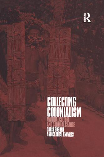Collecting Colonialism: Material Culture and Colonial Change (Paperback)