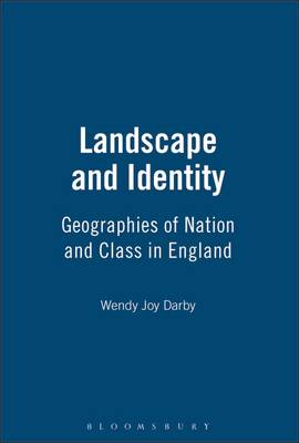 Landscape and Identity: Geographies of Nation and Class in England - Materializing Culture v. 9 (Paperback)