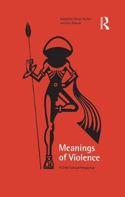 The Meanings of Violence: A Cross-cultural Perspective (Paperback)