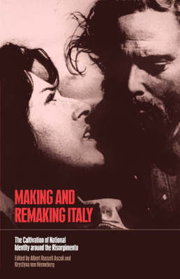 Making and Remaking Italy: The Cultivation of National Identity Around the Risorgimento (Paperback)