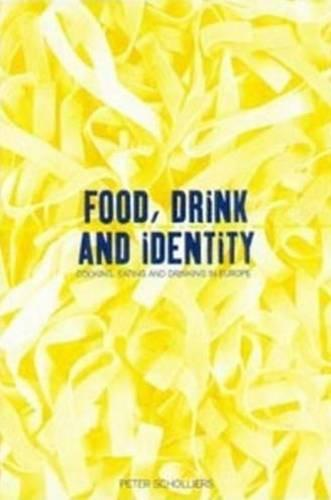 Food, Drink and Identity: Cooking, Eating and Drinking in Europe Since the Middle Ages (Paperback)