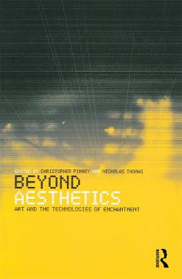 Beyond Aesthetics: Art and the Technologies of Enchantment (Paperback)