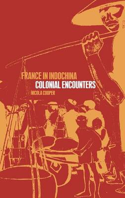 France in Indochina: Colonial Encounters (Hardback)