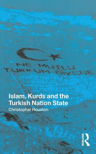 Islam, Kurds and the Turkish Nation State (Paperback)