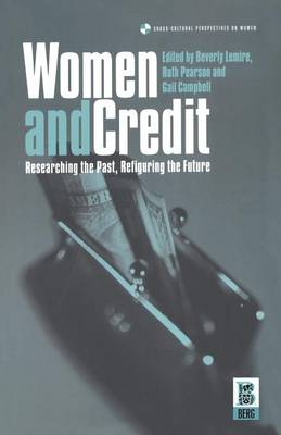 Women and Credit: Researching the Past, Refiguring the Future - Cross-cultural Perspectives on Women v. 23 (Paperback)