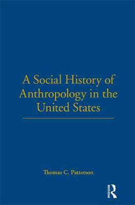 A Social History of Anthropology in the United States (Hardback)