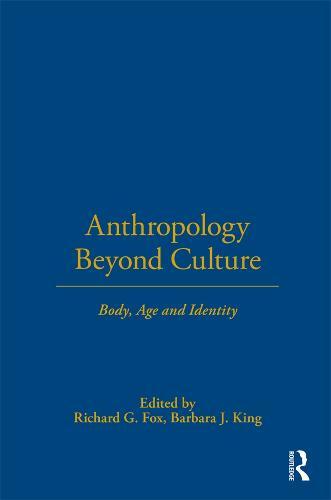 Anthropology Beyond Culture - Wenner-Gren International Symposium (Hardback)