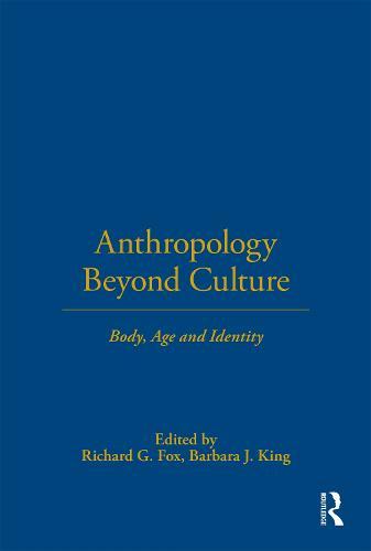 Anthropology Beyond Culture - Wenner-Gren International Symposium (Paperback)