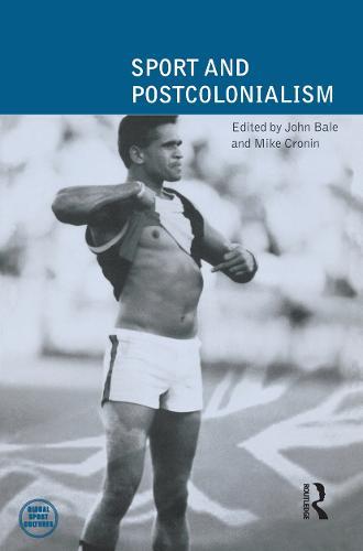 Sport and Postcolonialism: v. 3 - Global Sport Cultures v. 3 (Paperback)