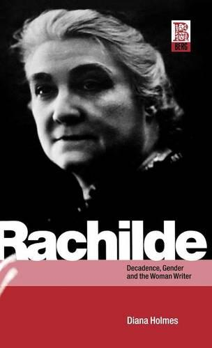Rachilde: Decadence, Gender and the Woman Writer (Hardback)
