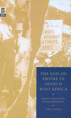 The End of Empire in French West Africa: France's Successful Decolonization (Paperback)