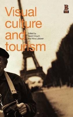 Visual Culture and Tourism (Hardback)