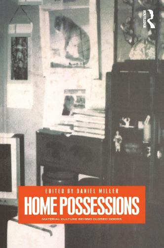 Home Possessions: Material Culture Behind Closed Doors (Paperback)