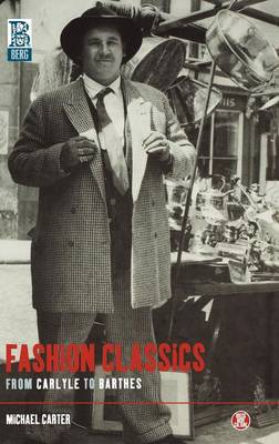 Fashion Classics from Carlyle to Barthes - Dress, Body, Culture (Hardback)