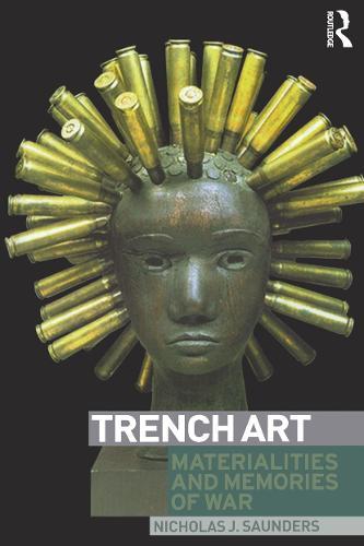 Trench Art: Materialities and Memories of War (Hardback)
