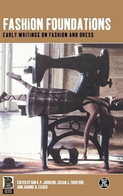 Fashion Foundations: Early Writings on Fashion and Dress - Dress, Body, Culture (Hardback)