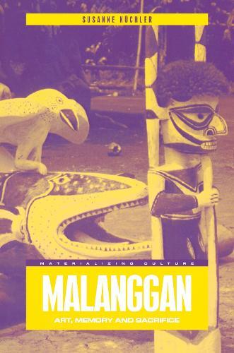 Malanggan: Art, Memory and Sacrifice - Materializing Culture (Paperback)