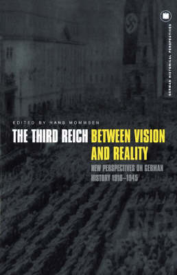 The Third Reich Between Vision and Reality: New Perspectives on German History 1918-1945 - German Historical Perspectives (Paperback)