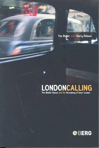 London Calling: The Middle Classes and the RE-Making of Inner London (Paperback)