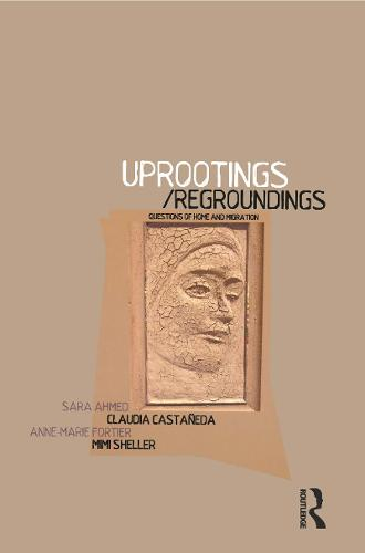 Uprootings/Regroundings: Questions of Home and Migration (Paperback)