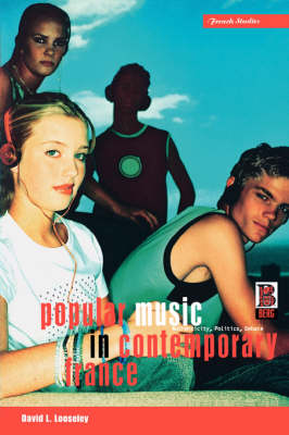 Popular Music in Contemporary France: Authenticity, Politics, Debate - Berg French Studies v. 22 (Paperback)