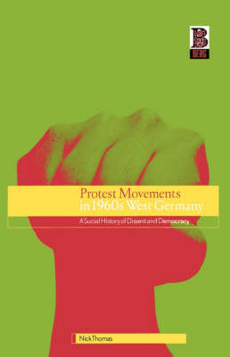 Protest Movements in 1960s West Germany: A Social History of Dissent and Democracy (Paperback)