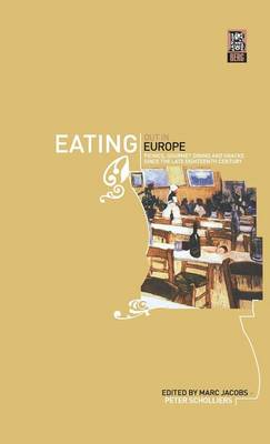 Eating Out in Europe: Picnics, Gourmet Dining and Snacks Since the Late Eighteenth Century (Hardback)