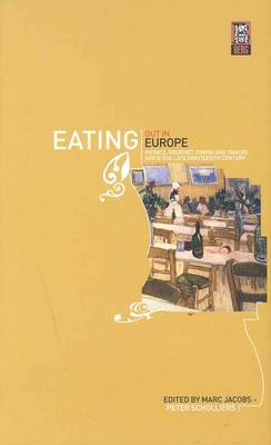Eating Out in Europe: Picnics, Gourmet Dining and Snacks Since the Late Eighteenth Century (Paperback)