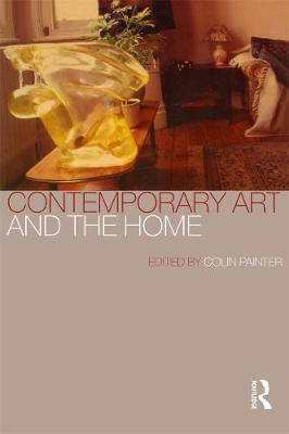 Contemporary Art and the Home (Paperback)