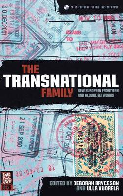 The Transnational Family: New European Frontiers and Global Networks - Cross-cultural Perspectives on Women v. 24 (Hardback)