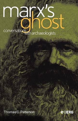 Marx's Ghost: Conversations with Archaeologists (Paperback)