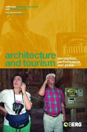 Architecture and Tourism: Perception, Performance and Place (Paperback)