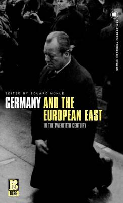 Germany and the European East in the Twentieth Century - German Historical Perspectives (Hardback)