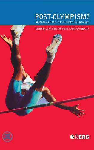 Post-Olympism: Questioning Sport in the Twenty-First Century - Global Sport Cultures (Hardback)