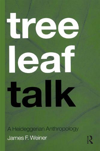 Tree Leaf Talk: A Heideggerian Anthropology (Paperback)