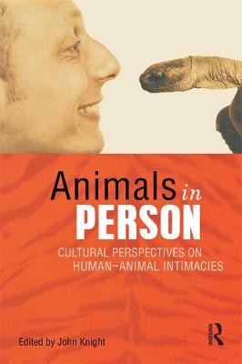 Animals in Person: Cultural Perspectives on Human-Animal Intimacies (Paperback)