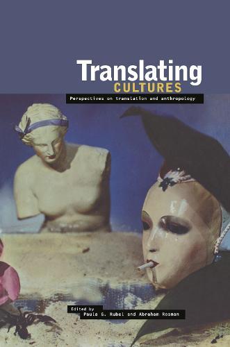 Translating Cultures: Perspectives on Translation and Anthropology (Hardback)
