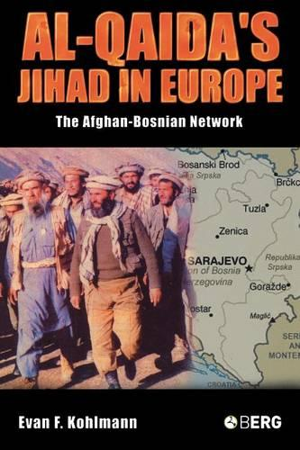 Al-Qaida's Jihad in Europe: The Afghan-Bosnian Network (Paperback)