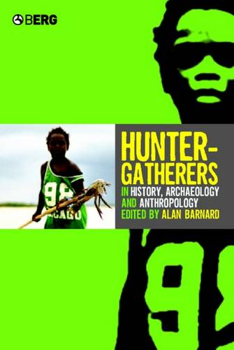 Hunter-Gatherers in History, Archaeology and Anthropology (Paperback)