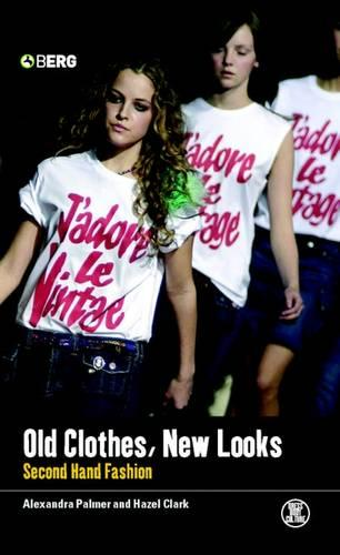Old Clothes, New Looks: Second-Hand Fashion - Dress, Body, Culture (Paperback)